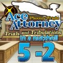 Phoenix Wright Ace Attorney: Trials And Tribulations In A Nutshell – Case 5 – Finale